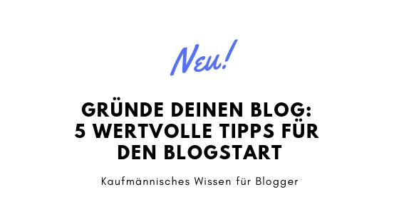 Gründe deinen Blog: 5 wertvolle Tipps für den Blogstart