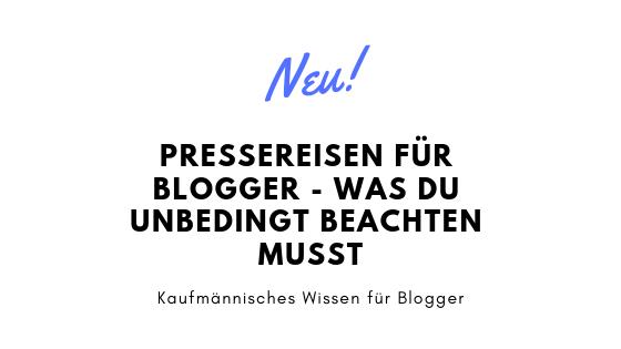 Pressereisen für Blogger – was du unbedingt beachten musst