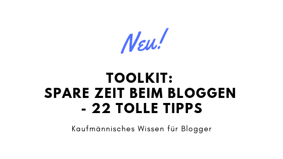 Toolkit: Zeit sparen beim Bloggen – 22 tolle Tipps
