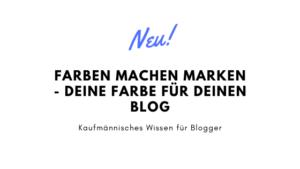 Farben machen Marken – deine Farbe für deinen Blog