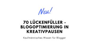 70 Lückenfüller – Blogoptimierung in Kreativpausen