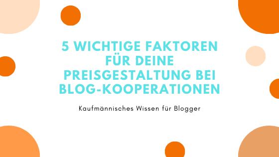 Read more about the article 5 wichtige Faktoren für deine Preisgestaltung bei Blog-Kooperationen